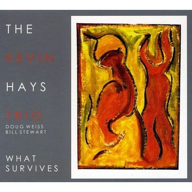 Kevin Hays WHAT SURVIVES CD
