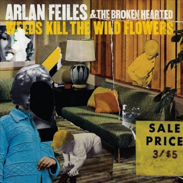 arlan feiles WEEDS KILL THE WILD FLOWERS CD