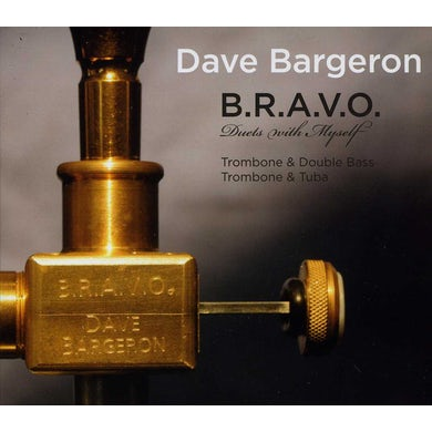 Dave Bargeron B.R.A.V.O. DUETS WITH MYSELF CD