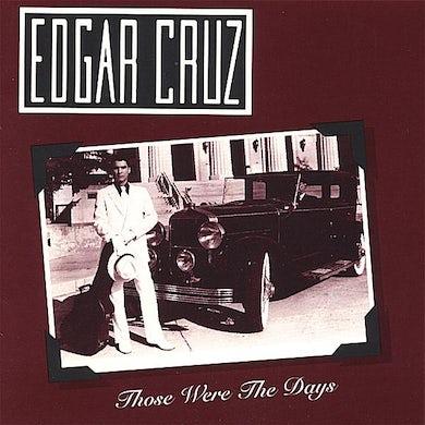 Edgar Cruz THOSE WERE THE DAYS CD