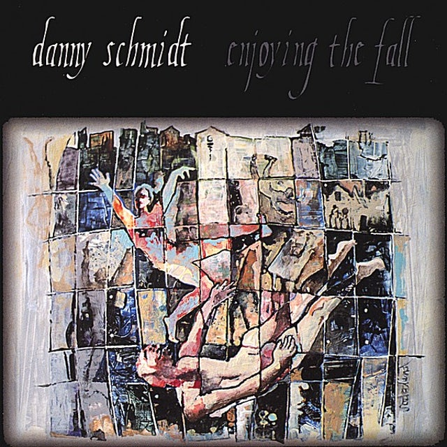 Danny Schmidt ENJOYING THE FALL CD