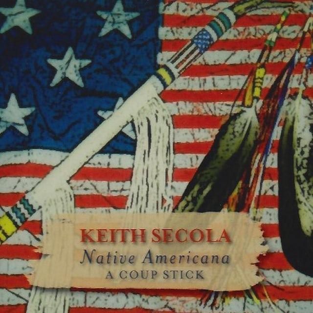 Keith Secola NATIVE AMERICANA: COUP STICK CD