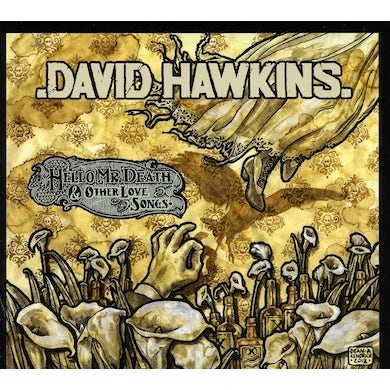 David Hawkins HELLO MR DEATH & OTHER LOVE SONGS CD