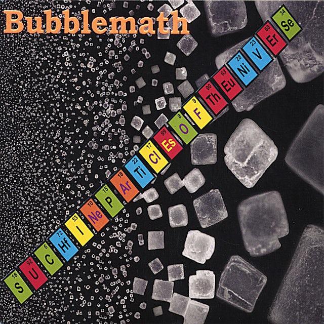 Bubblemath SUCH FINE PARTICLES OF UNIVERSE CD