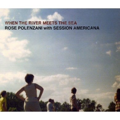 WHEN THE RIVER MEETS THE SEA CD
