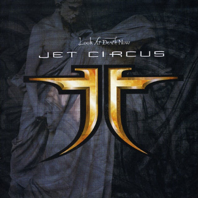 Jet Circus LOOK AT DEATH NOW CD