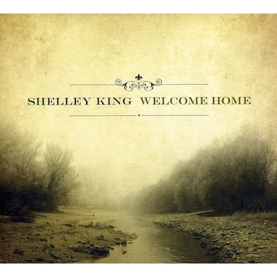 Shelley King WELCOME HOME CD