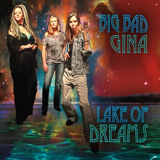 Big Bad Gina LAKE OF DREAMS CD
