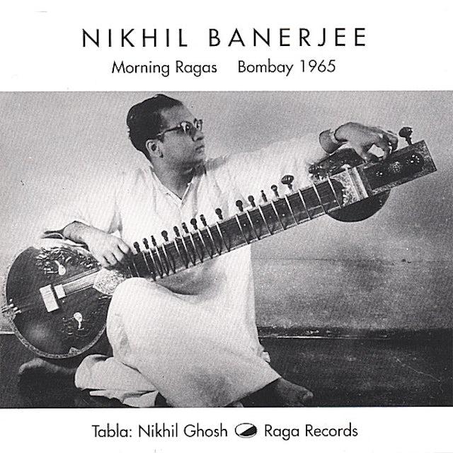 Nikhil Banerjee MORNING RAGAS BOMBAY 1965 CD