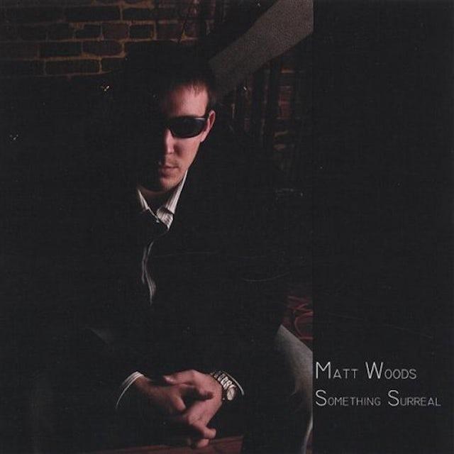 Matt Woods SOMETHING SURREAL CD