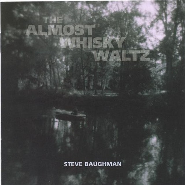 Steve Baughman ALMOST WHISKY WALTZ CD
