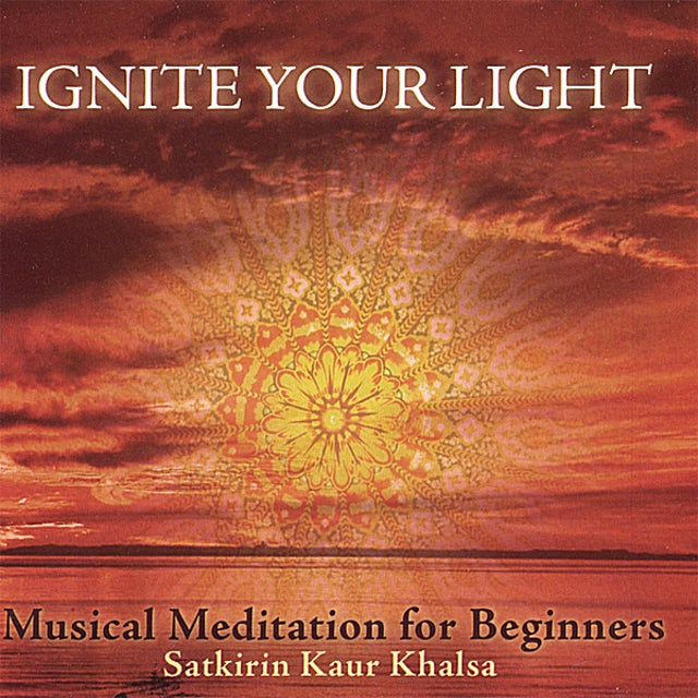 SatKirin Kaur Khalsa IGNITE YOUR LIGHT CD