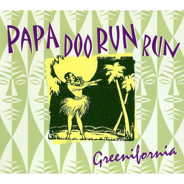 Papa Doo Run Run GREENIFORNIA CD