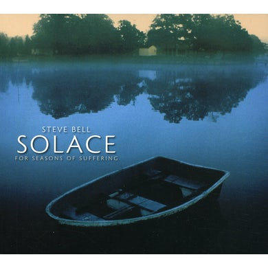 Steve Bell SOLACE FOR SEASONS OF SUFFERING CD
