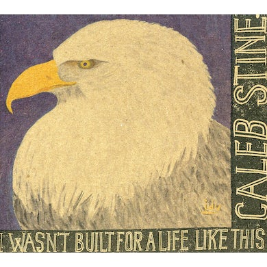 Caleb Stine I WASN'T BUILT FOR A LIFE LIKE THIS CD