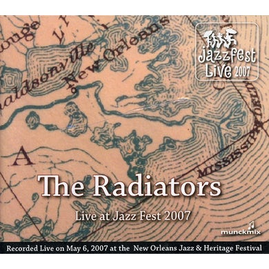 Radiators LIVE AT JAZZ FEST 2007 CD