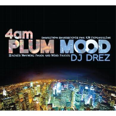 DJ Drez 4AM: PLUM MOOD CD