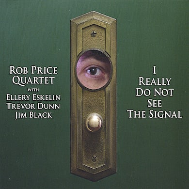 Rob Price I REALLY DO NOT SEE THE SIGNAL CD