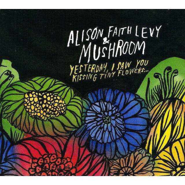 Mushroom YESTERDAY I SAW YOU KISSING TINY FLOWERS CD