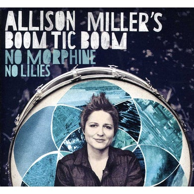 Allison Miller NO MORPHINE NO LILLIES CD