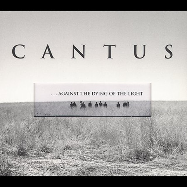 Cantus AGAINST THE DYING OF THE LIGHT CD