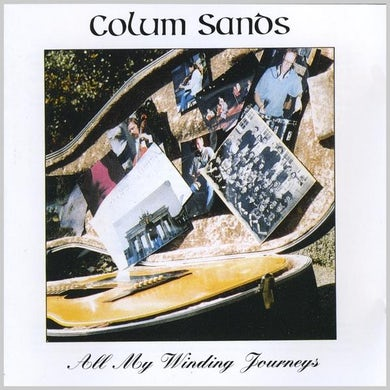 Colum Sands ALL MY WINDING JOURNEYS CD