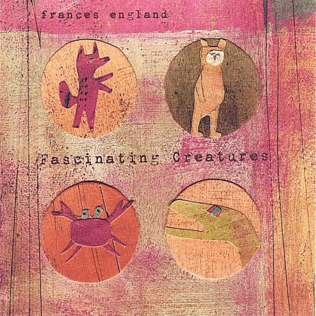 Frances England FASCINATING CREATURES CD