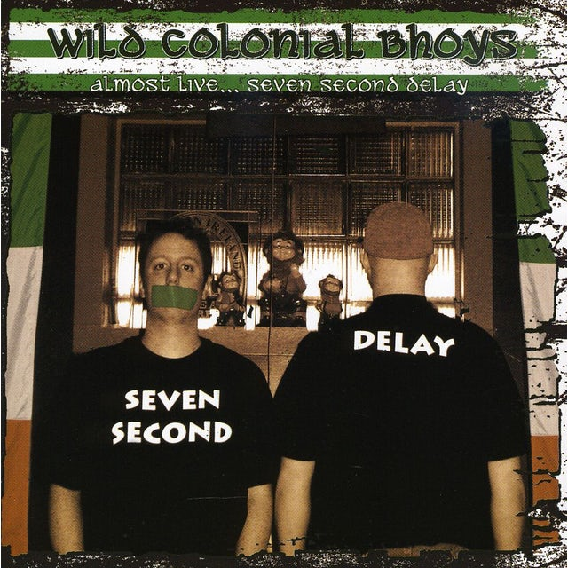 Wild Colonial Bhoys ALMOST LIVE SEVEN SECOND DELAY CD