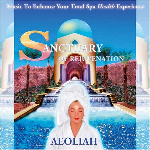 Aeoliah SANCTUARY OF REJUVENATION: MUSIC FOR SPAS CD