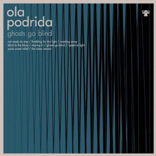 Ola Podrida GHOSTS GO BLIND Vinyl Record
