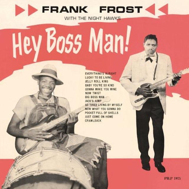 Frank Frost & The Night Hawks HEY BOSS MAN Vinyl Record