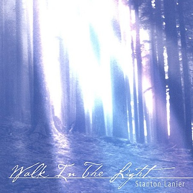 Stanton Lanier WALK IN THE LIGHT CD