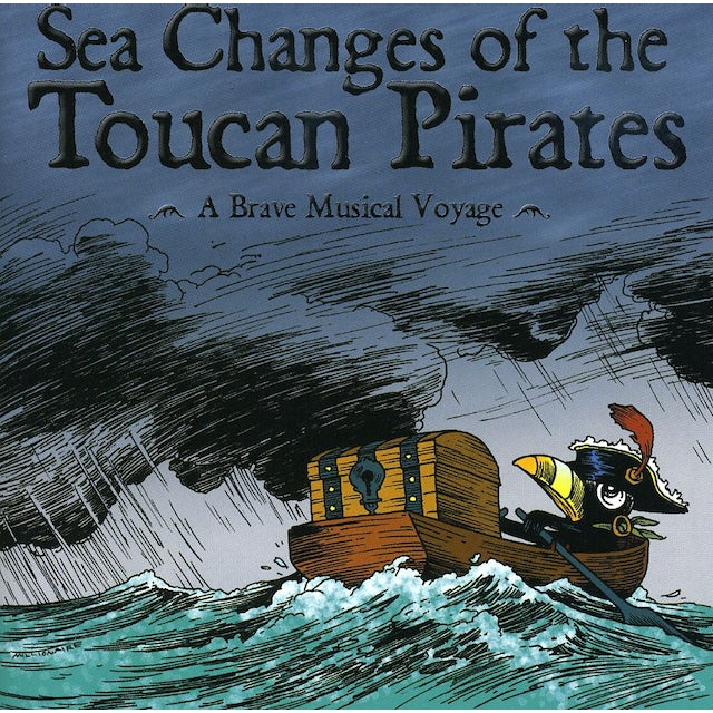 SEA CHANGES OF TOUCAN PIRATES CD