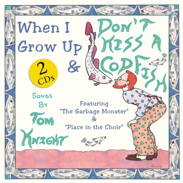 Tom Knight DON'T KISS A CODFISH / WHEN I GROW UP CD