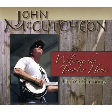 John McCutcheon WELCOME THE TRAVELER HOME: WINFIELD SONGS CD