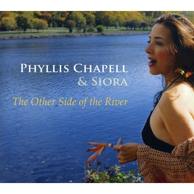 Phyllis Chapell OTHER SIDE OF THE RIVER CD