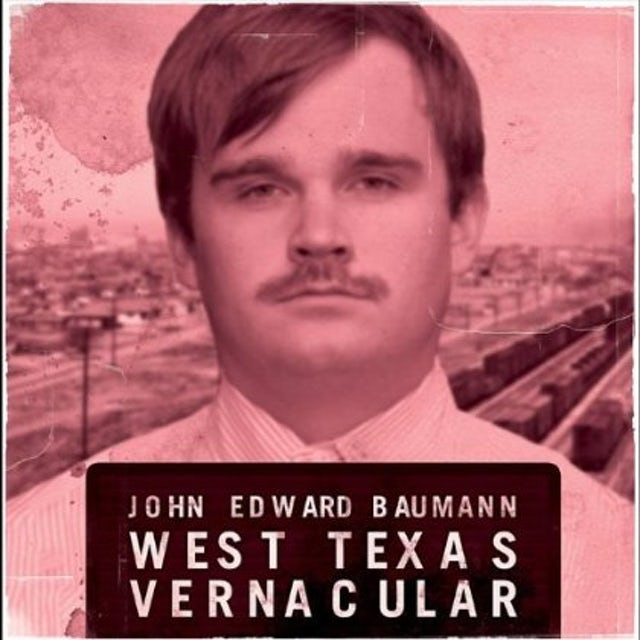 John Edward Baumann WEST TEXAS VERNACULAR CD