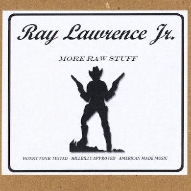 Ray Lawrence Jr. MORE RAW STUFF CD