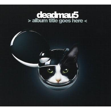 Deadmau5 ALBUM TITLE GOES HERE CD