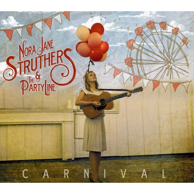 Nora Jane Struthers & The Party Line CARNIVAL CD