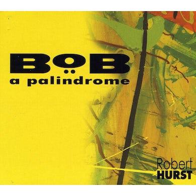 Robert Hurst BOB A PALINDROME CD
