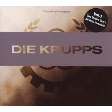 Die Krupps TOO MUCH HISTORY: ELECTRO YEARS CD