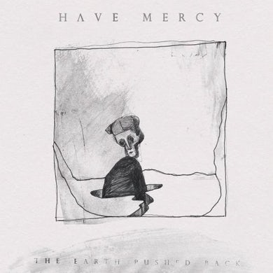 Have Mercy EARTH PUSHED BACK CD