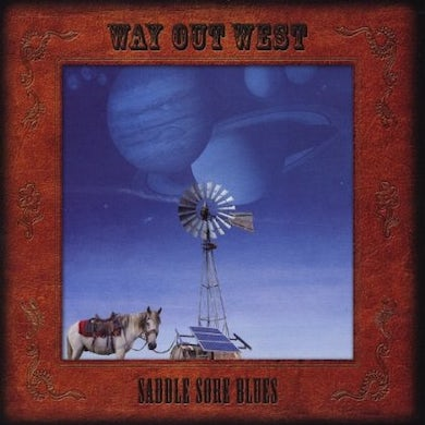 Way Out West SADDLE SORE BLUES CD