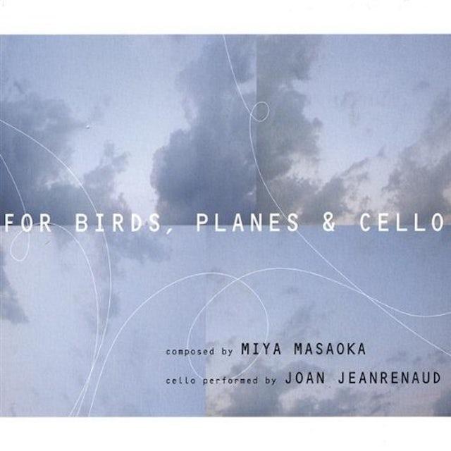Joan Jeanrenaud FOR BIRDS PLANES & CELLO CD