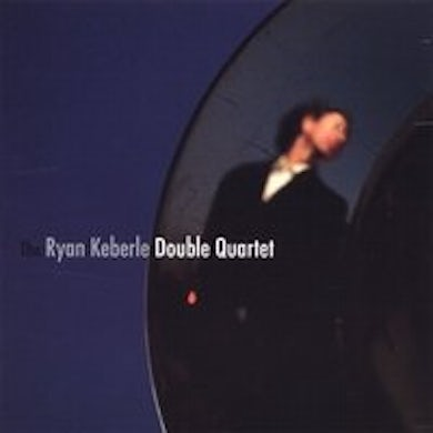 Ryan Keberle DOUBLE QUARTET CD