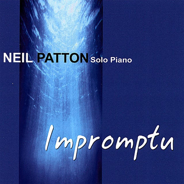 Neil Patton IMPROMPTU: SOLO PIANO CD