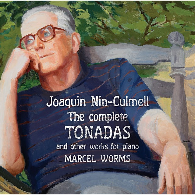 Marcel Worms JOAQUIN NIN-CULMELL: COMPLETE TONADAS OTHER WORKS CD