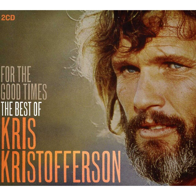 Kris Kristofferson FOR THE GOOD TIMES: BEST OF CD