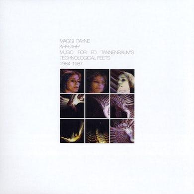 Maggi Payne AHH-AHH: MUSIC FOR ED TANNENBAUM'S TECHNOLOGICAL Vinyl Record